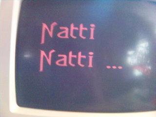 Natti Natti!